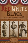 Red White Black: A True Story of Race and Rodeo